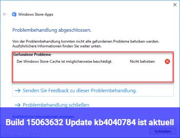 Build 15063.632 (Update kb4040784) ist aktuell