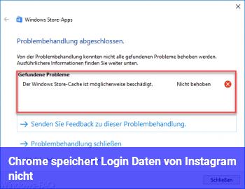 Chrome speichert Login Daten von Instagram nicht
