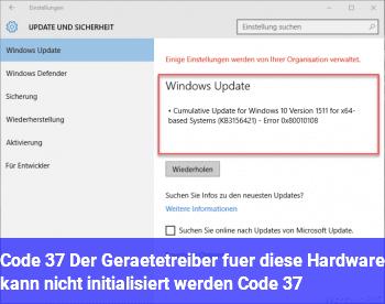 """Code 37 """"Der Gerätetreiber für diese Hardware kann nicht initialisiert werden. (Code 37)"""""""