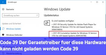 """Code 39 """"Der Gerätetreiber für diese Hardware kann nicht geladen werden. (Code 39)"""""""