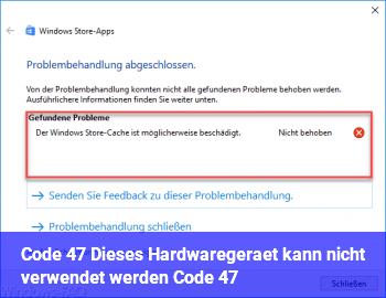 """Code 47 """"Dieses Hardwaregerät kann nicht verwendet werden… (Code 47)"""""""