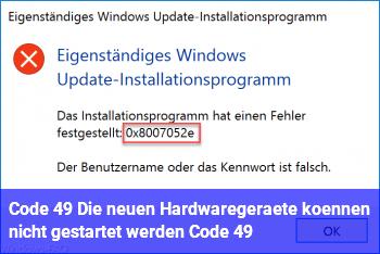 """Code 49 """"Die neuen Hardwaregeräte können nicht gestartet werden… (Code 49)"""""""