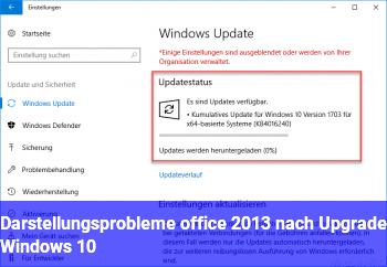 Darstellungsprobleme office 2013 nach Upgrade Windows 10