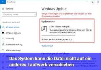 Das System kann die Datei nicht auf ein anderes Laufwerk verschieben