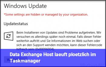 """""""Data Exchange Host"""" läuft plötzlich im Taskmanager"""