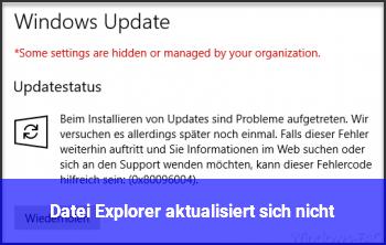 Datei Explorer aktualisiert sich nicht?