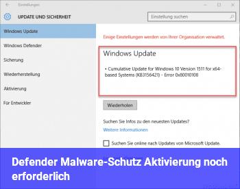 Defender Malware-Schutz / Aktivierung noch erforderlich?