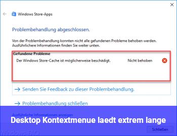 Desktop Kontextmenü lädt extrem lange