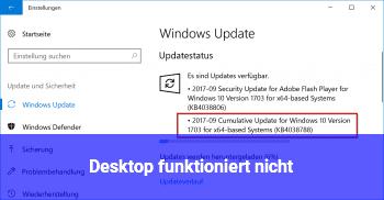 Desktop funktioniert nicht