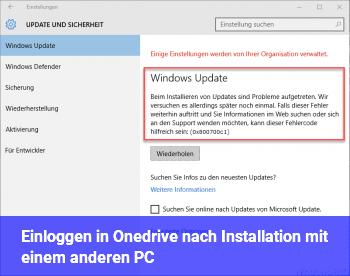 Einloggen in Onedrive nach Installation mit einem anderen PC