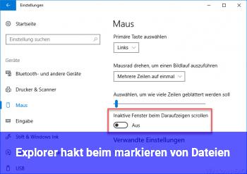 Explorer hakt beim markieren von Dateien