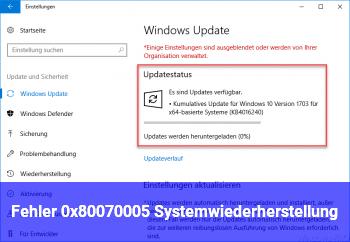 Fehler 0x80070005 Systemwiederherstellung