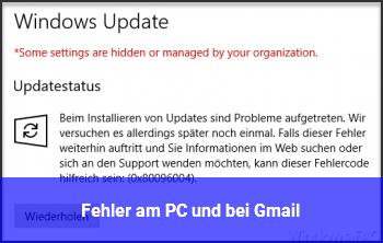 Fehler am PC und bei Gmail.