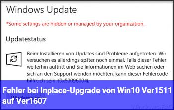 Fehler bei Inplace-Upgrade von Win10 Ver.1511 auf Ver.1607