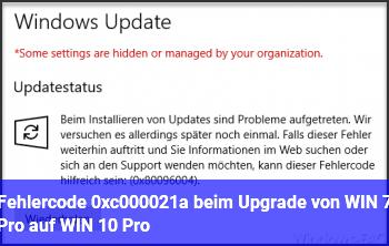 Fehlercode 0xc000021a beim Upgrade von WIN 7 Pro auf WIN 10 Pro