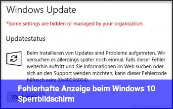 Fehlerhafte Anzeige beim Windows 10 Sperrbildschirm