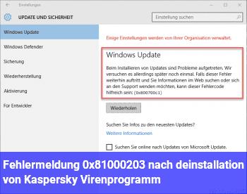 Fehlermeldung 0x81000203 nach deinstallation von Kaspersky Virenprogramm
