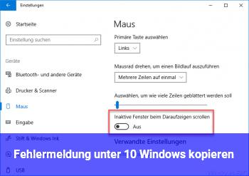 Fehlermeldung unter 10 Windows kopieren?