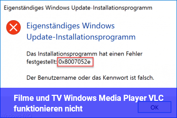 """Filme und TV"", Windows Media Player, VLC funktionieren nicht"