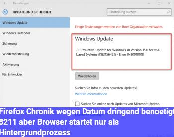 Firefox Chronik wegen Datum dringend benötigt – aber Browser startet nur als Hintergrundprozeß