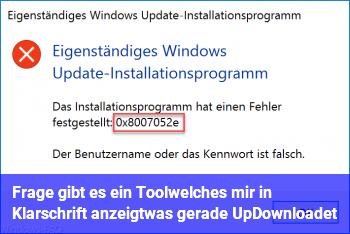 Frage: gibt es ein Tool,welches mir in Klarschrift anzeigt,was gerade Up/Downloadet?