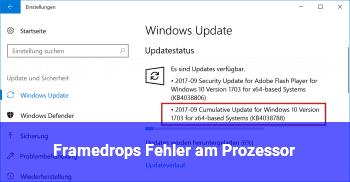 Framedrops Fehler am Prozessor