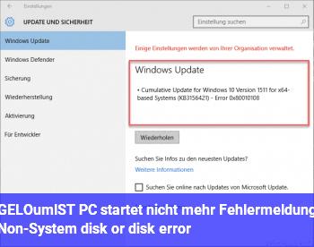 [GELÖST] PC startet nicht mehr. Fehlermeldung Non-System disk or disk error!