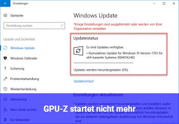 GPU-Z startet nicht mehr