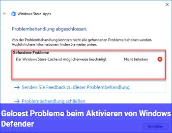 [Gelöst] Probleme beim Aktivieren von Windows Defender