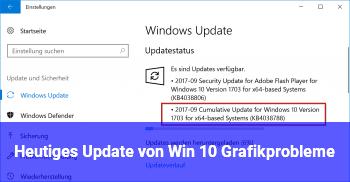 Heutiges Update von Win 10. Grafikprobleme