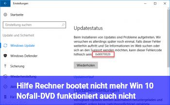 Hilfe: Rechner bootet nicht mehr, Win 10 Nofall-DVD funktioniert auch nicht