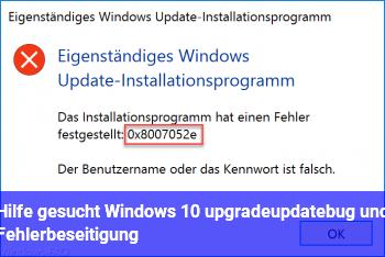 Hilfe gesucht! Windows 10 upgrade/update/bug und Fehlerbeseitigung