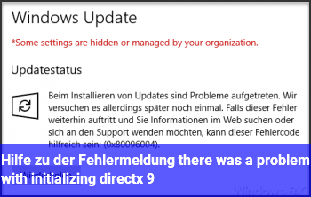 Hilfe zu der Fehlermeldung: there was a problem with initializing directx 9