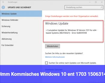 Hmm Kommisches Windows 10 ent 1703 15063.14