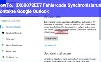 HowTo 0X80072EE7 Fehlercode, Synchronisierung Kontakte Google Outlook