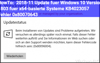HowTo 2018-11 Update für Windows 10 Version 1803 für x64-basierte Systeme (KB4023057) – Fehler 0x80070643