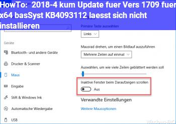 HowTo 2018-4 kum. Update für Vers. 1709 für x64 bas.Syst. (KB4093112) läßt sich nicht installieren