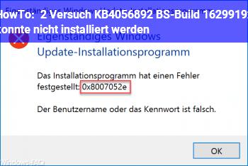 HowTo 2. Versuch: KB4056892 (BS-Build 16299.192) konnte nicht installiert werden
