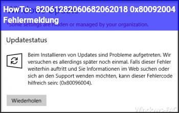 HowTo 12.06.2018 – 0x80092004 Fehlermeldung