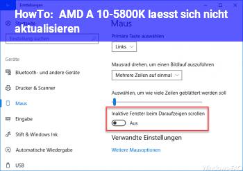 HowTo AMD A 10-5800K lässt sich nicht aktualisieren