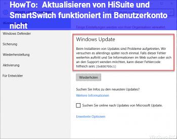 HowTo Aktualisieren von HiSuite und SmartSwitch funktioniert im Benutzerkonto nicht