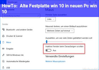 HowTo Alte Festplatte (win) 10 in neuen Pc (win 10)