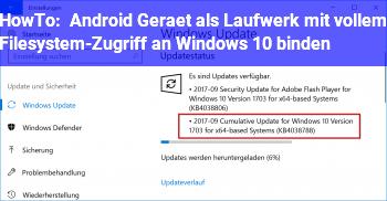 HowTo Android Gerät als Laufwerk mit vollem Filesystem-Zugriff an Windows 10 binden