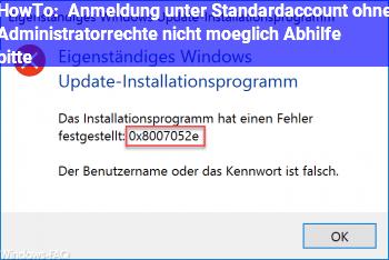 HowTo Anmeldung unter Standardaccount ohne Administratorrechte nicht möglich! Abhilfe bitte