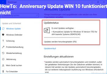 HowTo Anniversary Update WIN 10 funktioniert nicht