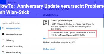 HowTo Anniversary Update verursacht Probleme mit Wlan-Stick