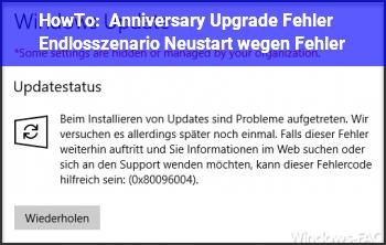 HowTo Anniversary Upgrade : Fehler Endlosszenario Neustart wegen Fehler