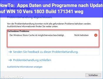 HowTo Apps,. Daten und Programme nach Update auf WIN 10 Vers. 1803 (Build 17134.1) weg ?