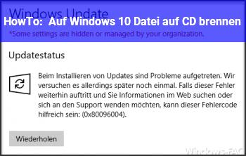 HowTo Auf Windows 10. Datei auf CD brennen ?