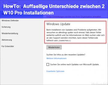 HowTo Auffällige Unterschiede zwischen 2 W10 Pro Installationen